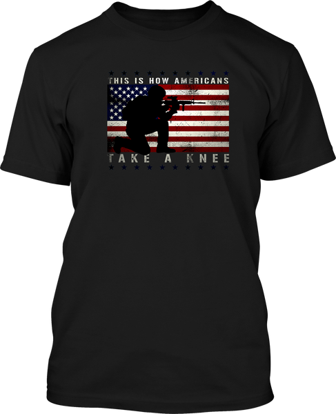 This is how Americans take a knee - Mens Patriotic Shirts