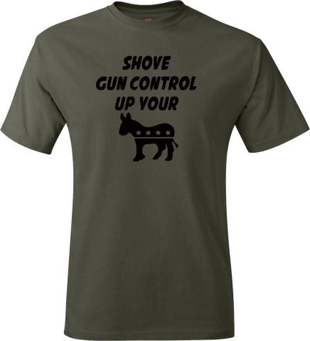 Shove Gun Control Up Your ASS - Mens Patriotic Shirts