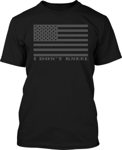 I Don't Kneel - Mens Patriotic Shirts