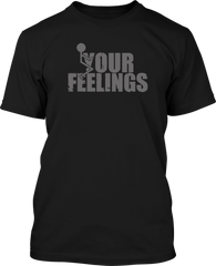 F Your Feeling - Mens Patriotic Shirts