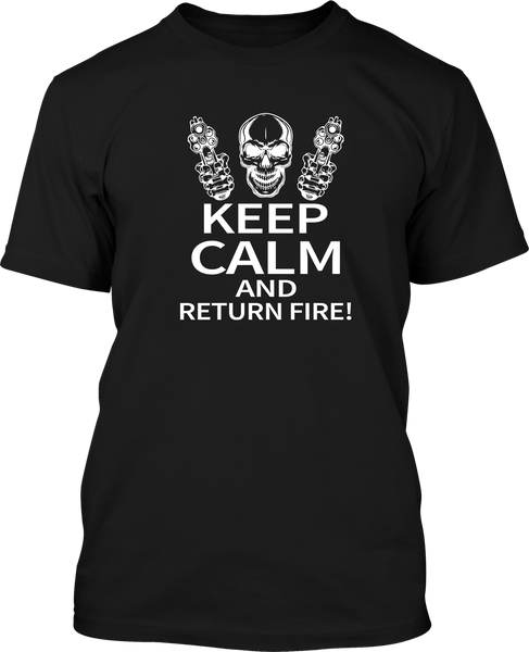Keep Calm and Return Fire  - Mens Patriotic Shirts