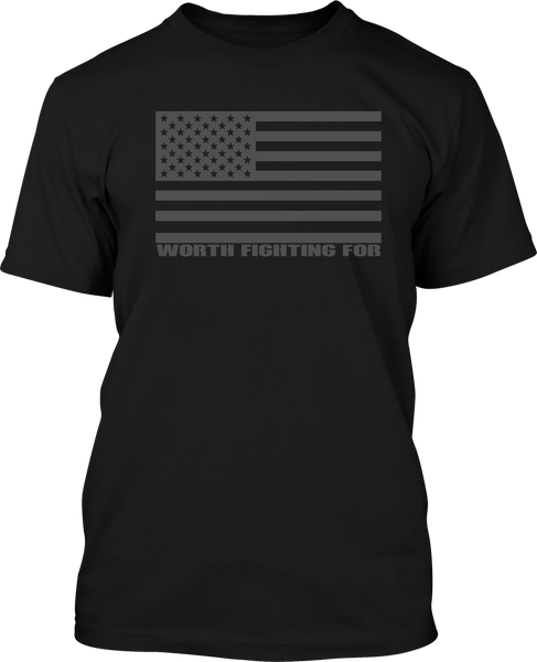 Worth Fighting For - Mens Patriotic Shirts