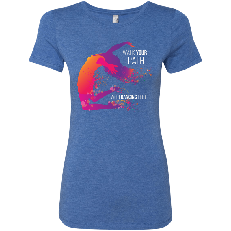 Walk Your Path with Dancing Feet Triblend Tee