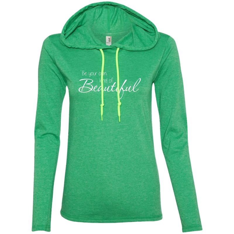 Be Your Own Kind of Beautiful Ladies T-Shirt Hoodie