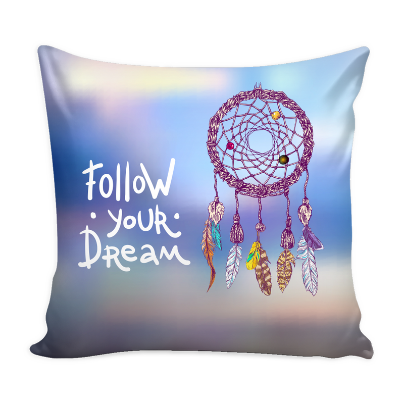 Follow Your Dream Pillow Cover