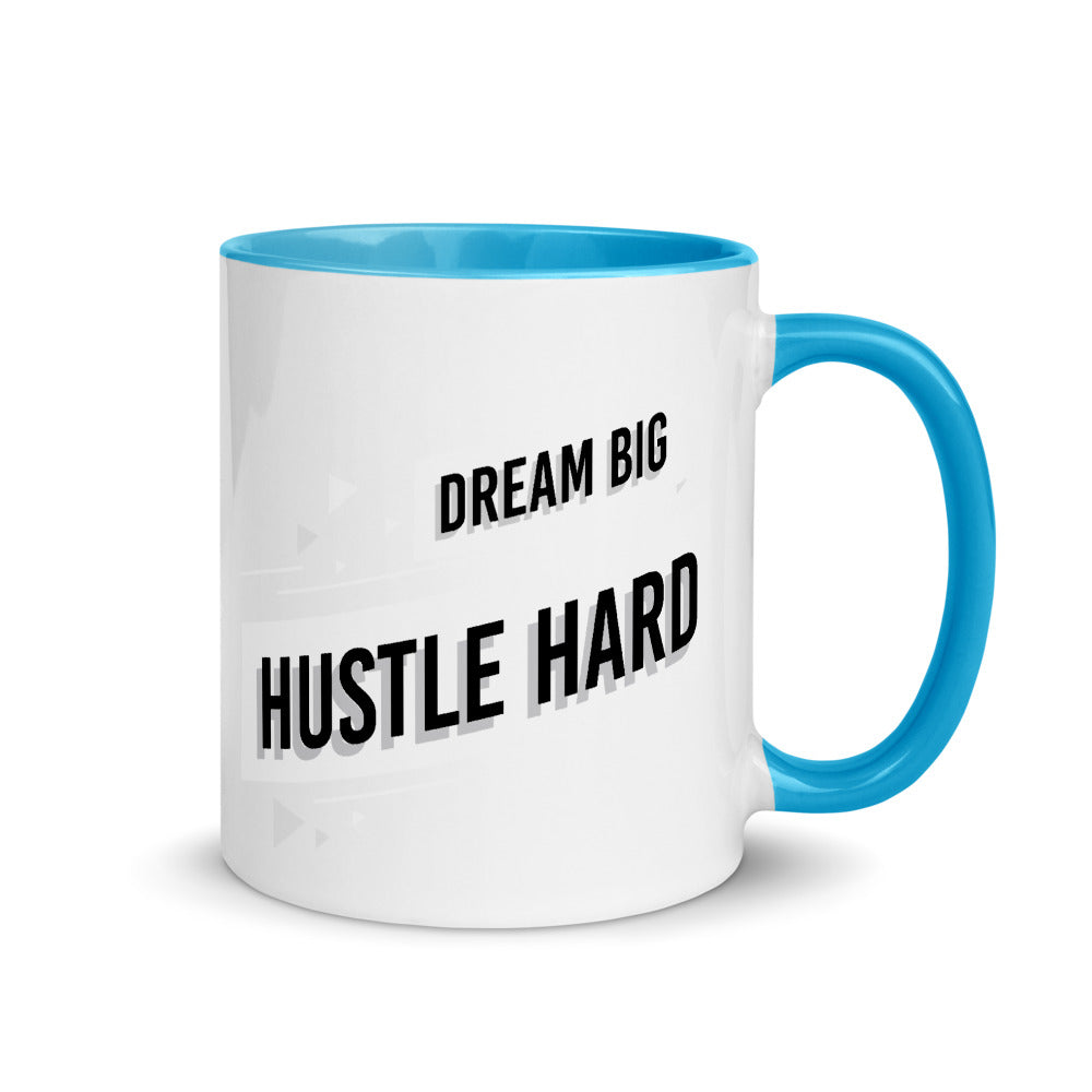 Dream Big, Hustle Hard Mug