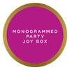 Monogrammed Party Joy Box $87