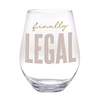 Jumbo Finally Legal Stemless Wine Glass
