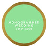 Monogrammed Wedding Joy Box $155