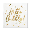 Hello Bubbly Napkins