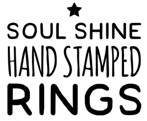 Soul Shine Hand Stamped Rings
