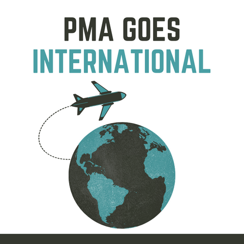 PMA Goes International