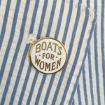 Boats For Women enamel pin