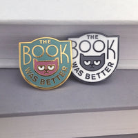 The Book Was Better enamel pin by Rather Keen.