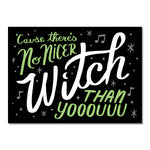 No Nicer Witch Than You greeting card