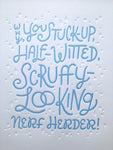 Scruffy Looking Nerf Herder letterpress print by Rather Keen.