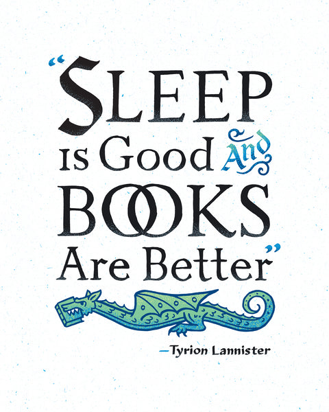 Sleep is Good and Books are Better art print by Rather Keen.