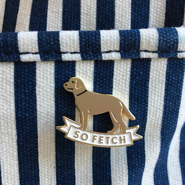 So Fetch Dog enamel pin