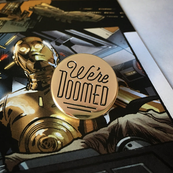 We're Doomed - C-3PO quote enamel pin by Rather Keen