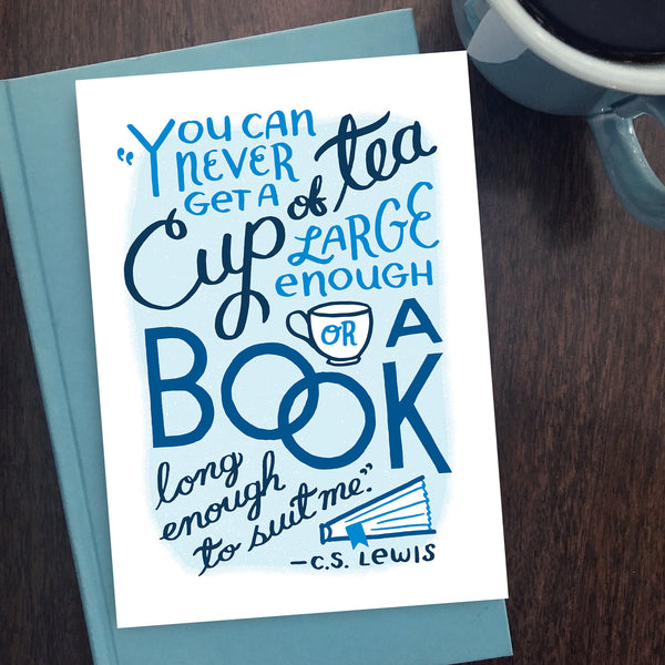 You Can Never Get a Cup of Tea Large Enough greeting card