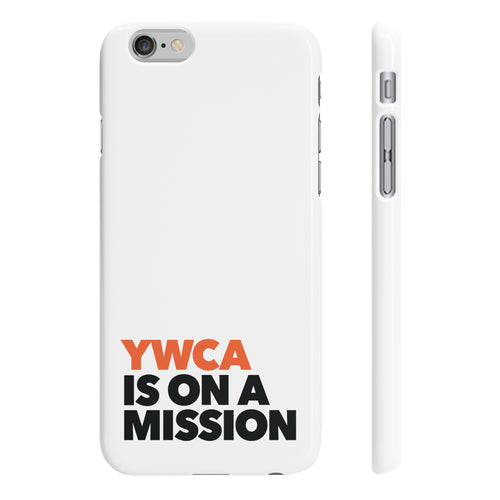 YWCA is on a Mission - Slim iPhone 6/6s Case