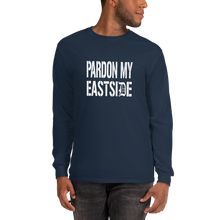 Pardon My Eastside Long Sleeve T-Shirt