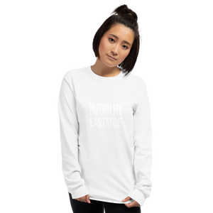 Ladies Pardon My Eastside Long Sleeve T-Shirt