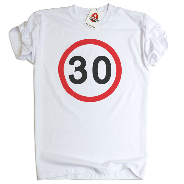 30 Speed Sign T-Shirt 30th Birthday Gift