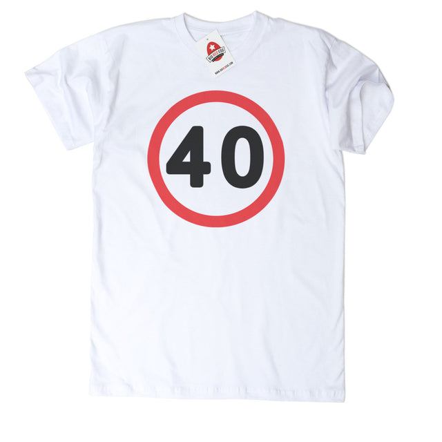 40 Speed Sign T-Shirt 40th Birthday Gift