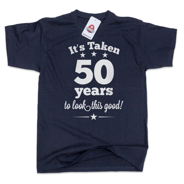 50 Years To Look This Good T-Shirt Birthday Gift