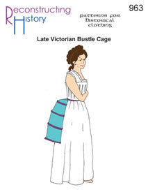 Reconstructing History Pattern #963 – Late Victorian Bustle Cage