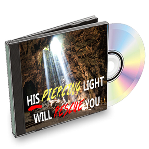 His Piercing Light Will Rescue You!