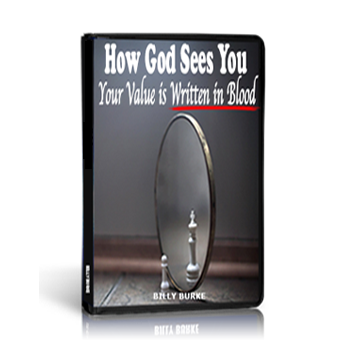 How God Sees You: Your Value is Written in Blood - Billy Burke World Outreach