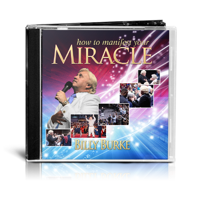 How to Manifest Your Miracle - Billy Burke World Outreach