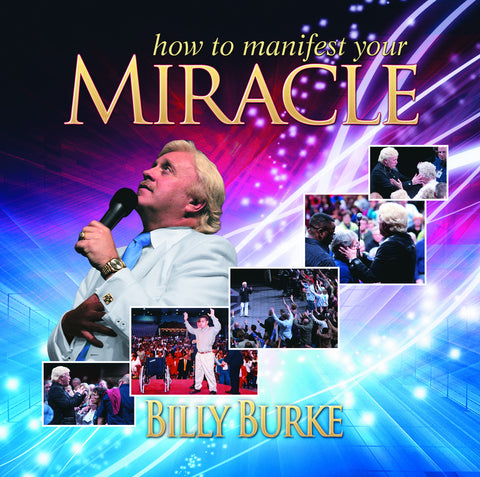 How to Manifest Your Miracle (Mp3) - Billy Burke World Outreach