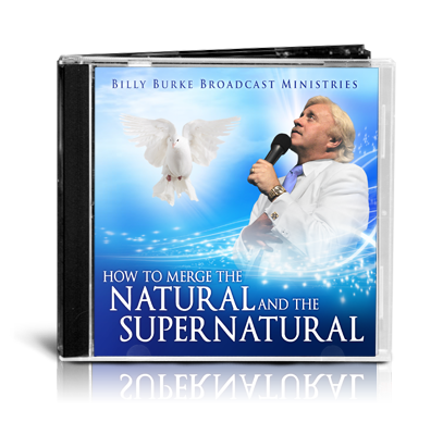 How to Merge the Natural & the Supernatural (Mp3) - Billy Burke World Outreach