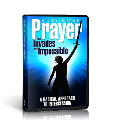 Prayer that Invades the Impossible - 4 part series (Mp3) - Billy Burke World Outreach