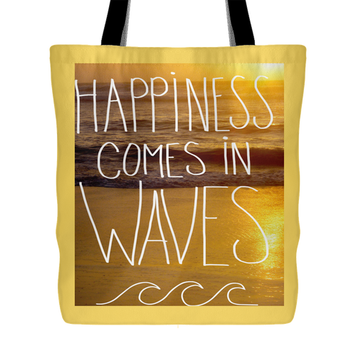 Happiness Comes In Waves Tote Bag