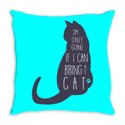 I'm Only Going If I Can Bring My Cat Throw Pillow