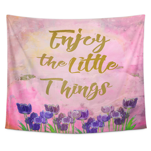 Enjoy The Little Things Tapestry