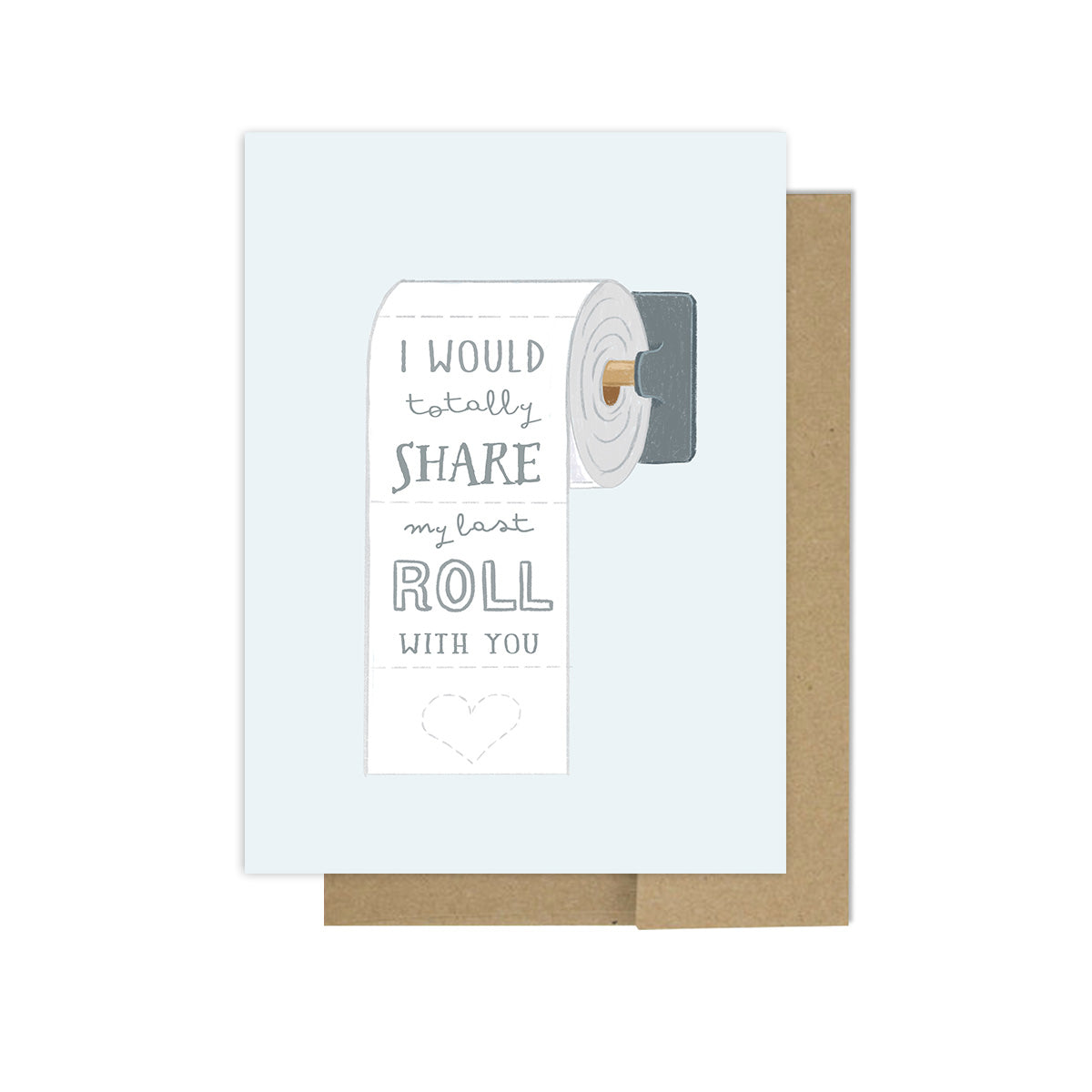 Share The Roll - Greeting Card