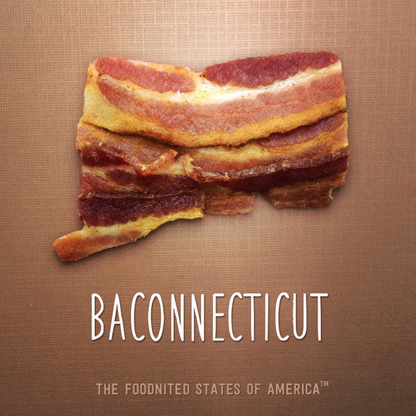 Baconnecticut Foodnited States Poster - The Foodnited States