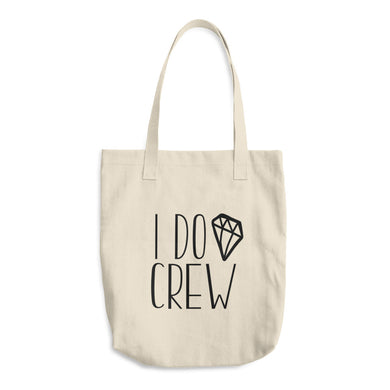 I Do Crew Cotton Tote Bag