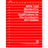NFPA 1033: STANDARD FOR PROFESSIONAL QUALIFICATIONS FOR FIRE INVESTIGATOR