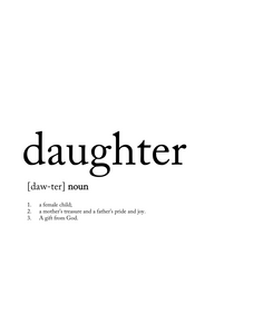 THE DEFINITION OF A DAUGHTER Art Print