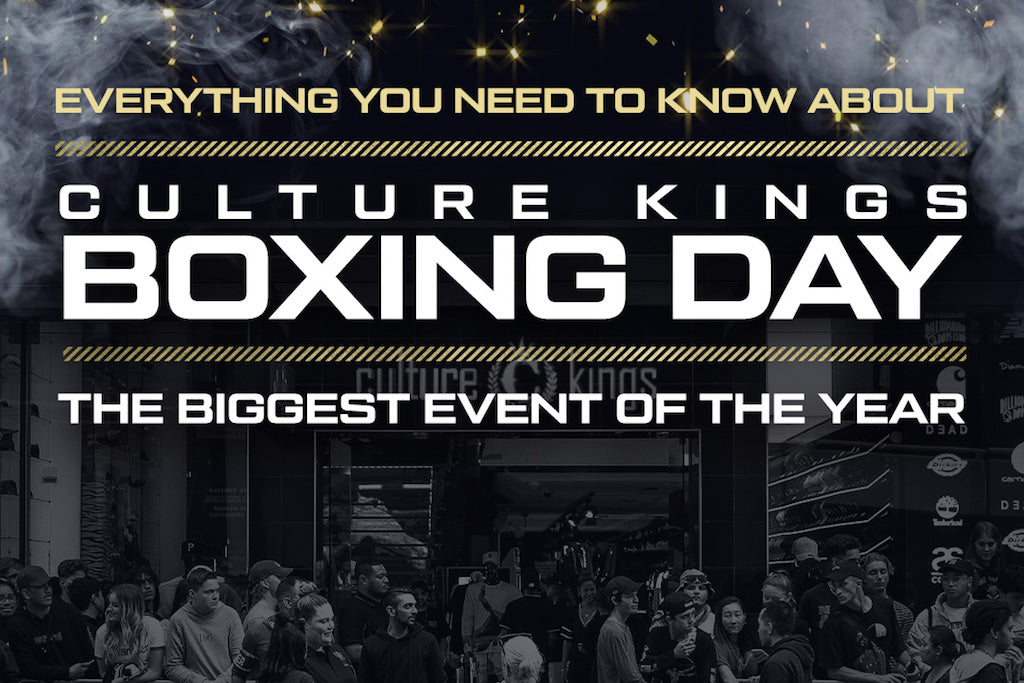 Everything You Need To Know For Boxing Day At Culture Kings