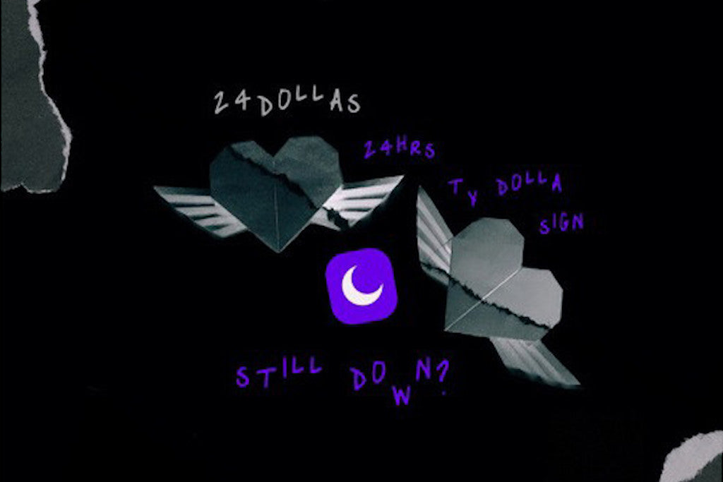 Ty Dolla $ign + 24hrs = 24 Dollas