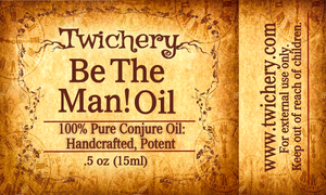 Be The Man! Oil: Get Your Man's Spirit Guide to Kick Him in the Butt
