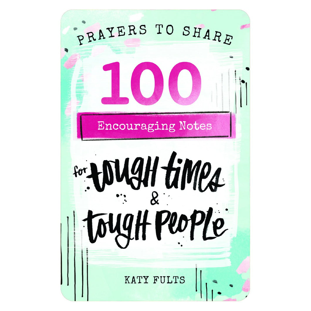 Prayers To Share - 100 Encouraging Notes For Tough Times & Tough People