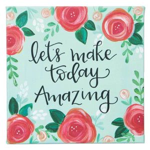 Canvas Sign - Let's Make Today Amazing